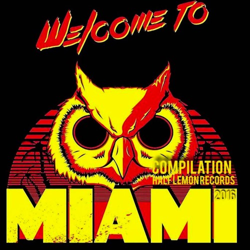 Welcome to Miami - Half Lemon Records Compilation 2016