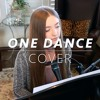 Drake One Dance Feat Wizkid And Kyla Cover Mp3