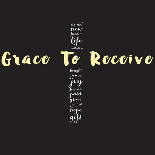 Grace To Receive Pt. 2