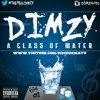 Dimzy (67) - A Glass Of Water (Full Mixtape) @TheRealDimzy1.mp3