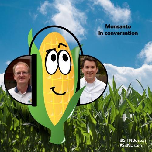 Sit'N Listen! Episode 5: Monsanto in Conversation