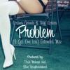 Problem feat Iggy Azalea (''I Got One Less'' BN Extended Remix)
