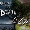 1 John: From Death to Life, Part II (April 10th 2016)