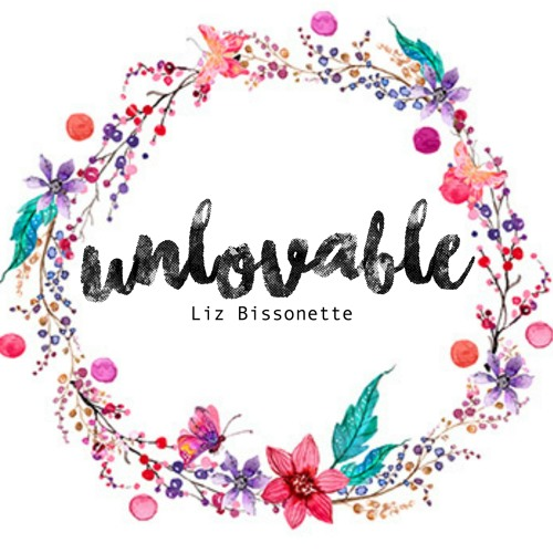 """Unlovable"" by Liz Bissonette"