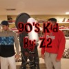 90's Kid Z2 Ft. MaxTallies