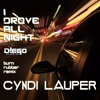 CYNDI LAUPER - i drove all night (D!EGO's burn rubber remix)