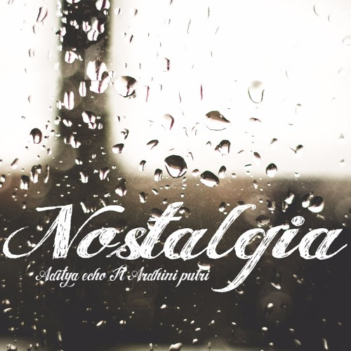Aditya Echo ft. Ardhini Putri - Nostalgia