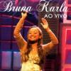 Bruna Karla - Sou Humano (Ao Vivo)