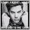 Adam Lambert - Welcome To The Show Ft. Laleh [Empty Arena]