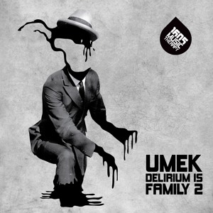 UMEK - Delirium Is Family 2 (Original Mix)