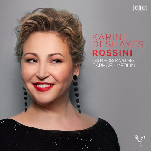 Rossini - Tanti affetti in tal momento - Karine Deshayes & Les Forces Majeures, Raphaël Merlin