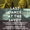 Last Dance At The Savoy - Kathryn Leigh Scott