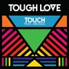Tough Love - Touch Feat Arlissa (Extended Mix)
