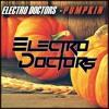 Electro Doctors - Wattakka - [Pumpkin] (Original Mix) [Free Download]]