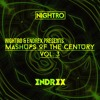 Nightro & ENDREX Presents: Mashups Of The Century Vol. 3 [FREE DOWNLOAD]