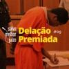 SMJ #9 - Delação Premiada mp3