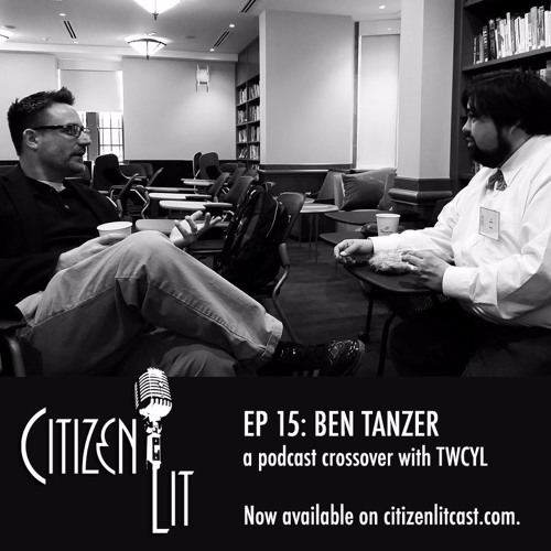 Episode 15: Ben Tanzer podcast crossover with TWCYL