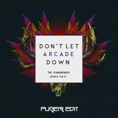 Don't Let Arcade Down (PUGERI Edit)