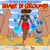 The Wixard & Chosen Sounds Present - Shake Di Ground Vol.1 [MINIMIX]