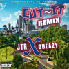Cut~It Remix JTR x Obeazy Produced By CPR