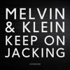 Melvin & Klein - Keep On Jacking mp3