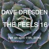 Dave Dresden (gives You) THE FEELS 16 (felt On April 11th, 2016)
