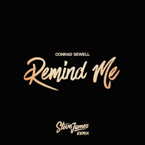 Conrad Sewell - Remind Me (Steve James Remix)