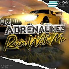 Adrenalinez - Run With Me (Original Mix)