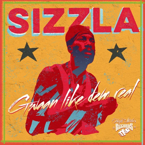 Sizzla Kalonji - Gwaan Like Dem Real - High Stakes Records
