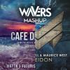 MATTN & Futuristic Polar Bears vs Maestro Harrell & Maurice West - Cafe Del Poseidon (Wavers Mashup)