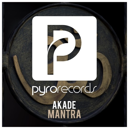 Akade - Mantra [PYRO RECORDS] (OUT NOW!)