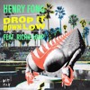 Henry Fong - Drop It Down Low ft. Richie Loop