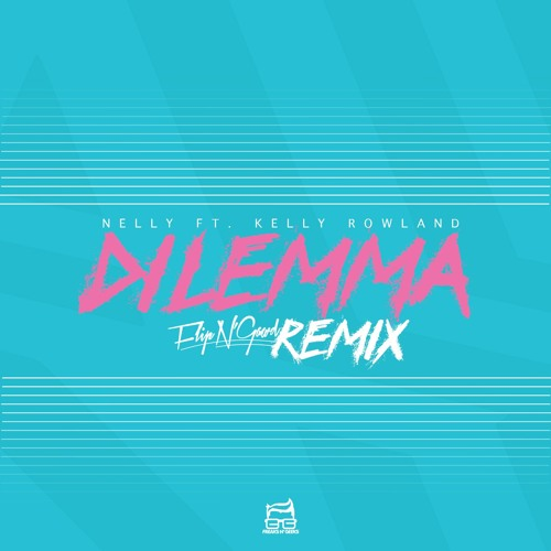 Nelly - Dilemma (FlipN'Gawd Remix)
