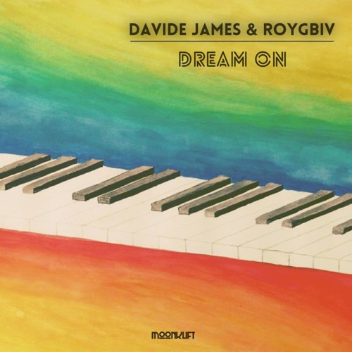 Davide James & Roygbiv - DREAM ON - (Preview)on Moonklift Records