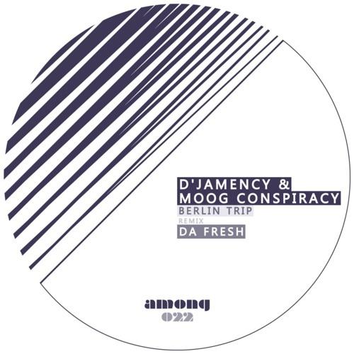 D'JAMENCY & MOOG CONSPIRACY - Berlin Trip EP /// Among Records 22 - FR