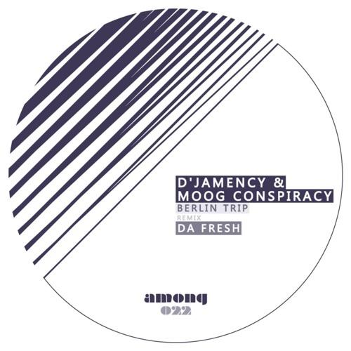 D'JAMENCY & MOOG CONSPIRACY - Berlin Trip - Edit 2 /// Among Records 22 - FR/snippet