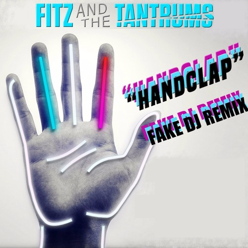 Fitz And The Tantrums - HandClap (Fake Dj Remix)