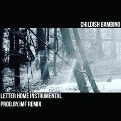 CHILDISH GAMBINO - LETTER HOME (REMIX) (PROD. BY DJ IMFAMOUS)