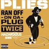 Plies - Ran Off On Da Plug Twice (Ritz Carlton)(Hazardous Remix)
