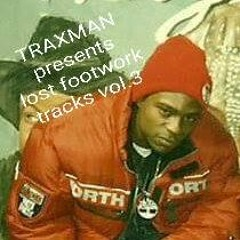 TRAXMAN'S LOST FOOTWORK TRACKS VOL 3 (da Mixx)out today for more info contact trax's inbox