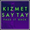KIZMET & SAY TAY: Song Competition: Pass It Back