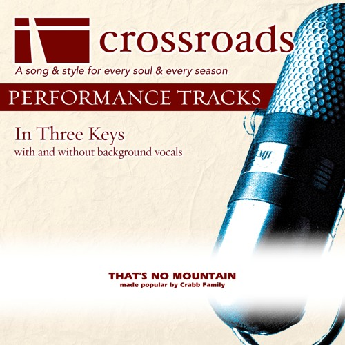 Crossroads Performance Tracks - That's No Mountain (Made Popular By The Crabb Family)