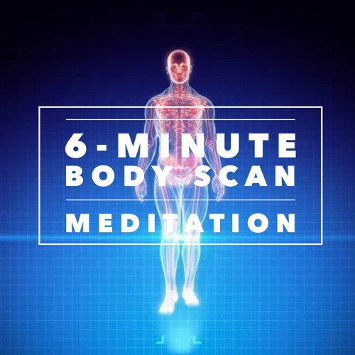 6 - Min Body Scan Meditation