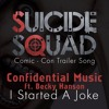 Suicide Squad - Official Trailer Song (Confidential Music ft. Becky Hanson - I Started A Joke)