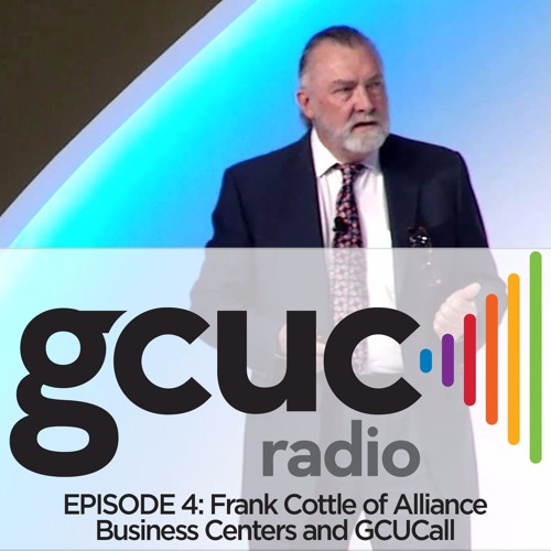 Episode 04 - Frank Cottle of GCUC All and Alliance Business Centers