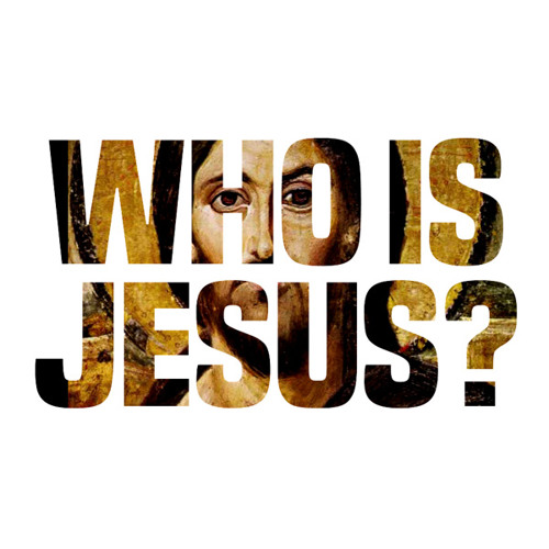 Who do you say that I am? | April 3-May 8, 2016