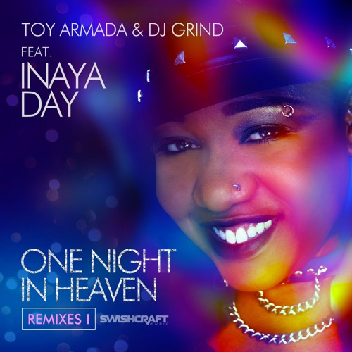 """Toy Armada & DJ GRIND feat. Inaya Day - """"One Night In Heaven"""" (Remix EP 1) [preview]"""