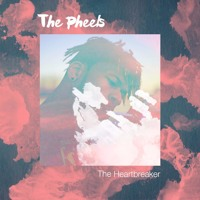 The Pheels - The Heartbreaker