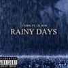 CashQ Ft.Lil Rob Rainy Days
