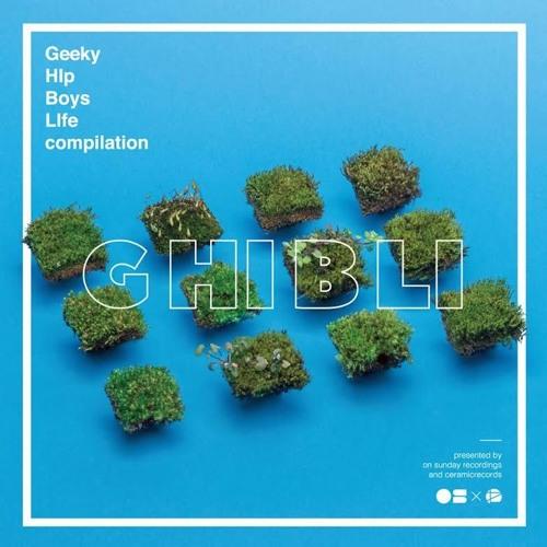 GHIBLI (Geeky HIp Boys LIfe)